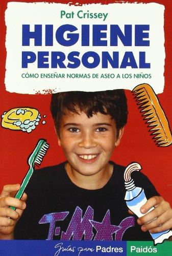 Higiene personal: Consejos para enseñar normas de aseo a los niños: 86 (Guías para Padres) por Pat Crissey