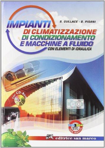 Impianti di climatizzazione, di condizionamento e macchine a fluido. Con elementi di idraulica. Con tavole. Per le Scuole superiori-RO. Con CD. Con espansione online