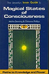 Magical States of Consciousness (Llewellyn Inner Guide Series) by Melita Denning (1984-08-02)