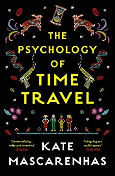 The Psychology of Time Travel: The most gripping book you will read in 2018 (English Edition) von [Mascarenhas, Kate]