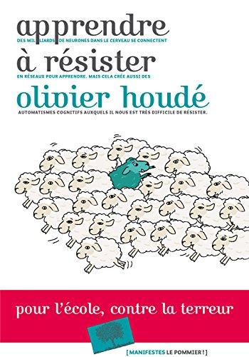 Apprendre à résister nouvelle édition (Manifestes) par Olivier Houdé