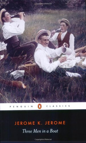 Three Men in a Boat: To Say Nothing of the Dog (Penguin Classics)