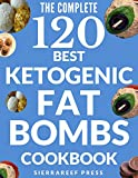 FAT BOMBS: 120 SWEET AND SAVORY KETO TREATS FOR KETOGENIC, LOW CARB, GLUTEN-FREE AND PALEO DIETS (keto, ketogenic diet, keto fat bombs, desserts, healthy ... cookbook, paleo, low carb) (English Edition)