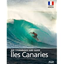 The Stormrider Surf Guide Les îles Canaries - Version Français (Stormrider Surf Guides)