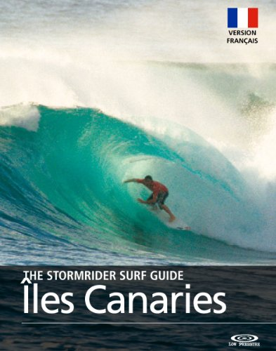 The Stormrider Surf Guide Les îles Canaries - Version Français (Stormrider Surf Guides)