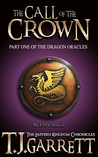 The Call of the Crown: (The Dragon Oracles: Part One) (The Eastern Kingdom Chronicles Book 1) (English Edition)