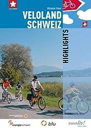 Veloland Schweiz Highlights: 21 ausgewählte Routen