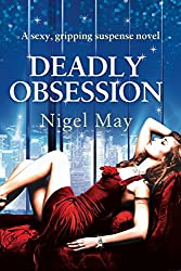 Deadly Obsession: A sexy, gripping suspense novel