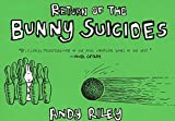 [(The Return of the Bunny Suicides)] [By (author) Andy Riley] published on (January, 2005)