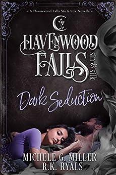 Dark Seduction (Havenwood Falls Sin & Silk Book 7) by [Miller, Michele G., Ryals, R.K., Havenwood Falls Collective]