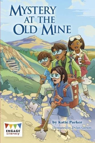Mystery at the Old Mine (Engage Literacy: Engage Literacy Lime)