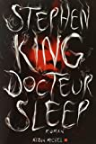 Docteur Sleep | King, Stephen. Auteur