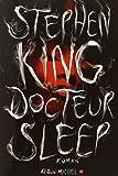 Docteur Sleep : roman | King, Stephen (1947-....). Auteur