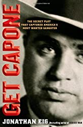 Get Capone: The Real Story of America's Legendary Gangster