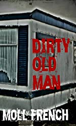 Dirty Old Man (A True Story)