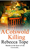 A Cotswold Killing (The Cotswold Mysteries Book 1)