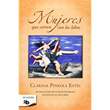 Mujeres que corren con los lobos (Spanish Edition) by Clarissa Pinkola Estes (2009-03-01)
