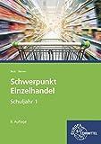 Schwerpunkt Einzelhandel Schuljahr 1: Lehrbuch - Lernfelder 1-5