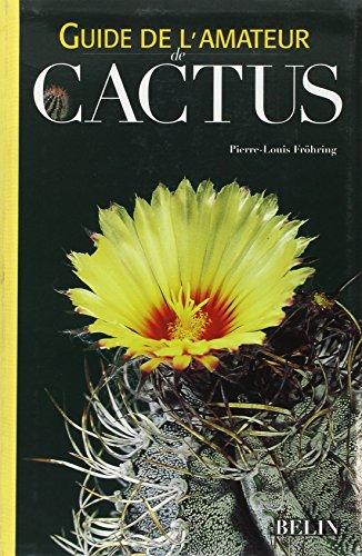 Guide de l'amateur de cactus par Pierre-Louis Fröhring