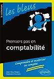 Premiers pas en comptabilité / Jean-Guy Degos,... Stéphane Ouvrard,... | Ouvrard, Stéphane (1966-....). auteur