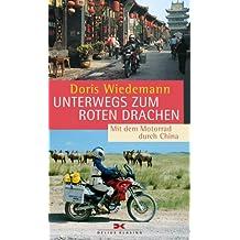 Unterwegs zum roten Drachen: Mit dem Motorrad durch China