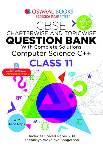 Oswaal CBSE Question Bank Class 11 Computer Science C ++ Chapterwise &  Topicwise (For March 2019 Exam)