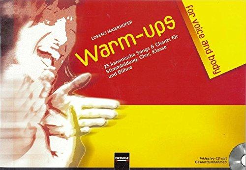 Warm-ups for voice & body: 25 kanonische Songs & Chants für Stimmbildung, Chor, Klasse und Bühne. Inklusive CD mit Gesamtaufnahmen (Team Warm Ups)