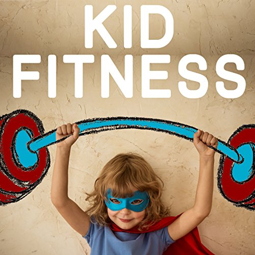 Kid Fitness: 20 Top Tracks to ...