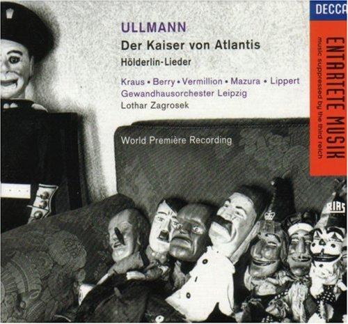 Viktor Ullmann: Der Kaiser von Atlantis (Gesamtaufnahme) / Hölderlin-Lieder -