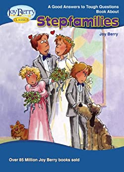 Good Answers to Tough Questions About Stepfamilies (English Edition) di [Berry, Joy]