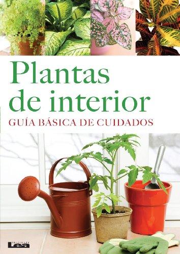 Plantas de interior. Guía básica de cuidados. por Liliana González Revro