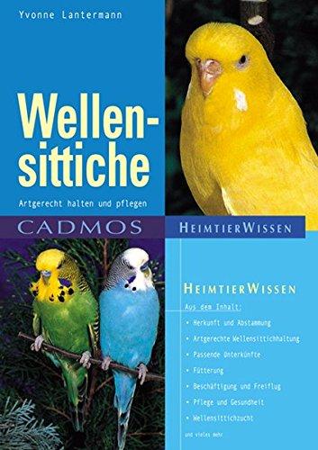 Wellensittiche: Artgerecht halten und pflegen (Cadmos Heimtierwissen)