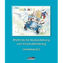 Mein MUSIMO - Lehrerband 2: Musikalische Früherziehung in Musikschule und Kindergarten (Mein MUSIMO / Rhythmische Musikerziehung und Vorschulförderung in Musikschule und Kindergarten)
