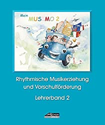 Mein MUSIMO - Lehrerband 2: Musikalische Früherziehung in Musikschule und Kindergarten