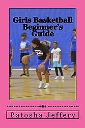 Girls Basketball Beginner's Guide by Patosha Jeffery (2014-05-21)