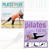 Pilates for Life,The Pilates Bible Collection 2 Book Bundle (Pilates for Life: How to Improve Strength, Flexibility and Health Over 40,The Pilates Bible: The Most Comprehensive and Accessible Guide to Pilates Ever)
