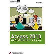 Access 2010 - Das Grundlagenbuch für Entwickler (Programmer's Choice)