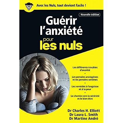 Guérir l'anxiété poche pour les Nuls - Nouvelle édition (POCHE NULS)