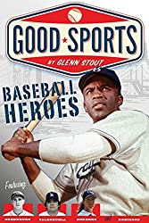 Baseball Heroes (Good Sports) by Glenn Stout (2010-12-27)