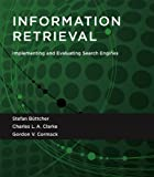 Information Retrieval: Implementing and Evaluating Search Engines (The MIT Press) (English Edition)