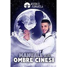 MANUALE DELLE OMBRE CINESI (Italian Edition)