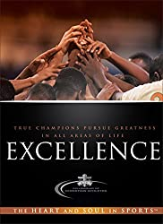 Excellence: True Champions Pursue Greatness in all Areas of Life by Fellowship of Christian Athletes (2009-03-02)