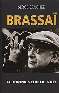 Brassaï par Serge Sanchez