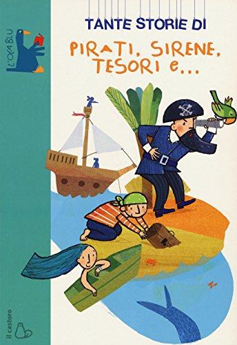 Tante storie di pirati, sirene, tesori e...