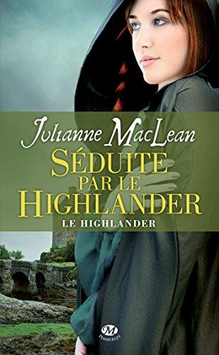 Séduite par le Highlander: Le Highlander, T3 par Julianne Maclean