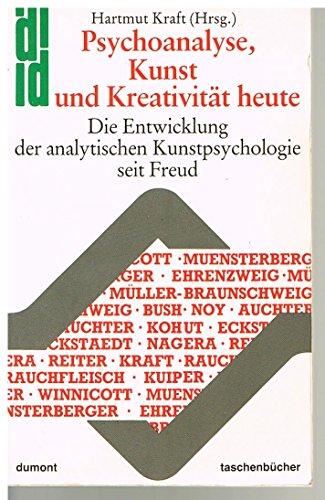 Psychoanalyse, Kunst und Kreativität heute. Die Entwicklung der analytischen Kunstpsychologie seit Freud