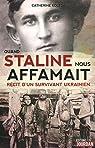 Quand Staline nous affamait - Récit d'un survivant Ukrainien par Koleda