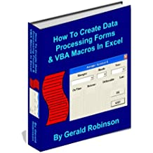 How To Create Data Processing Forms & VBA Macros In Excel (How To Create Forms In Word & Excel 2010 Book 4)