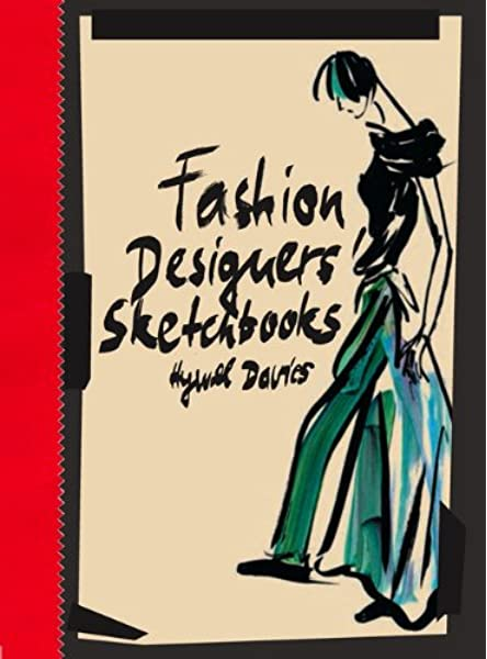 Fashion Designers Sketchbooks Amazon Co Uk Hywel Davies 9781856696838 Books