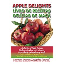 1: Apple Delights Cookbook: A Collection Of Apple Recipes